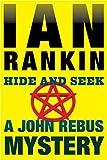 Hide and Seek: An Inspector Rebus Mystery (Inspector Rebus series)