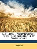echange, troc Anonymous - Bulletins D'Arboriculture, de Culture Potagre Et de Floriculture