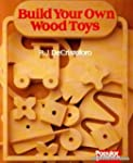 Build Your Own Wooden Toys (Popular s...