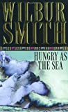 Hungry As the Sea (0330257986) by Wilbur Smith