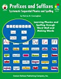 Prefixes and Suffixes, Grades 3 - 8: Systematic Sequential Phonics and Spelling (Four-Blocks Literacy Model)