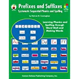 Prefixes and Suffixes, Grades 3 - 8: Systematic Sequential Phonics and Spelling (Four-Blocks Literacy Model) ~ Patricia M. Cunningham