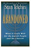 img - for Abandoned: What Is God's Will for the Jewish People and the Church? by Stan Telchin (1997-03-01) book / textbook / text book