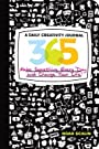 365( A Daily Creativity Journal( Make Something Every Day and Change Your Life!)[365 A DAILY CREATIVITY JOURNAL][Paperback] - NoahScalin