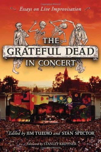 James Tuedio The Grateful Dead in Concert: Essays on Live Improvisation