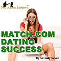 Match.com Dating Success: Attract & Seduce Women Online Audiobook by Seventy Seven Narrated by Seventy Seven