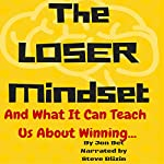 The Loser's Mindset: And What It Can Teach Us About Winning | Jon Bet
