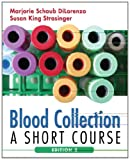 img - for Blood Collection: A Short Course (Di Lorenzo, Blood Collection) book / textbook / text book