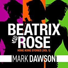 The Hong Kong Stories: A Beatrix Rose Thriller Audiobook by Mark Dawson Narrated by Jane Slavin