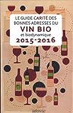 Le Guide Carité des Bonnes adresses du vin bio et biodynamique 2015-2016