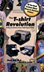 The T-Shirt Revolution: Building Your...