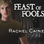 Feast of Fools: Morganville Vampires, Book 4 (       UNABRIDGED) by Rachel Caine Narrated by Cynthia Holloway