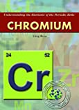 Chromium (Understanding the Elements of the Periodic Table)