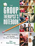 img - for The Group Therapist's Notebook: Homework, Handouts, and Activities for Use in Psychotherapy book / textbook / text book