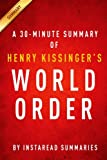 img - for A 30-minute Summary of Henry Kissinger's World Order book / textbook / text book