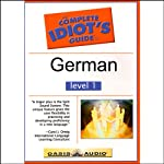 The Complete Idiot's Guide to German, Level 1  by Oasis Audio Narrated by Linguistics Team