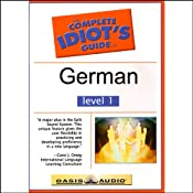 The Complete Idiot's Guide to German, Level 1 | [Oasis Audio]
