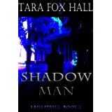 Shadow Man (Lash) ~ Tara Fox-Hall