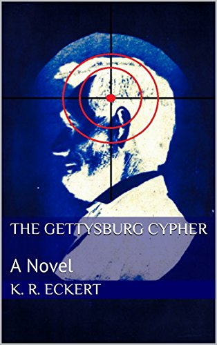 The Gettysburg Cypher by K. R. Eckert ebook deal