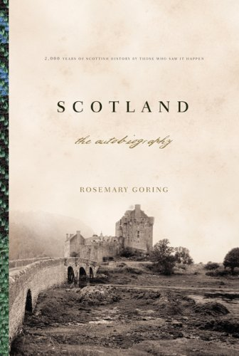 Scotland: The Autobiography2,000 Years of Scottish History By Those Who Saw It Happen