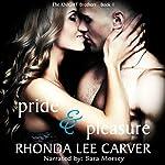 Pride & Pleasure: The Knight Brothers, Book 1 | Rhonda Lee Carver