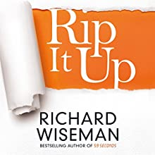 Rip It Up Audiobook by Richard Wiseman Narrated by Peter Noble