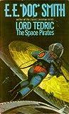 The Space Pirates (Lord Tedric, Vol. 2) (0352395125) by Smith, E. E. Doc