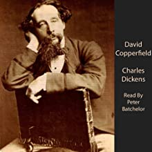 David Copperfield (       UNABRIDGED) by Charles Dickens Narrated by Peter Batchelor