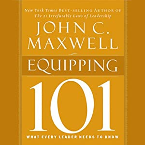 Equipping 101 | [John C. Maxwell]