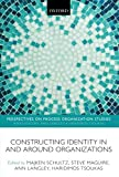 img - for Constructing Identity in and around Organizations (Perspectives on Process Organization Studies) book / textbook / text book