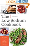 The Low Sodium Cookbook: Delicious, S...