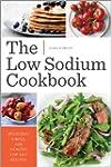 The Low Sodium Cookbook: Delicious, S...