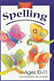 img - for Spelling Photocopiable Skills Activities Ages 10-11: Photocopiable Skills Activities (Scholastic Literacy Skills) by Gordon Winch (2002-04-19) book / textbook / text book