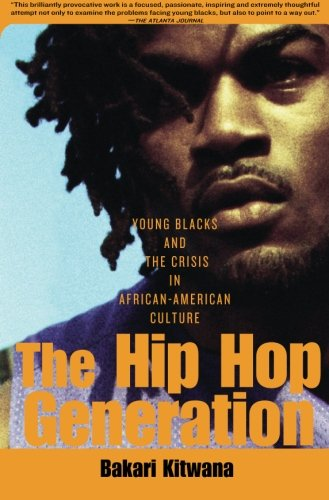 The Hip-Hop Generation: Young Blacks and the Crisis in...