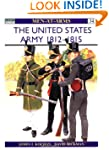 The United States Army 1812-15