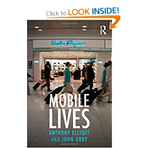 Mobile Lives (International Library of Sociology) Anthony Elliott and John Urry