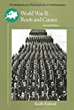 World War II: Roots and Causes (Problems in European Civilization)