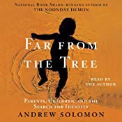 Far from the Tree: Parents, Children and the Search for Identity | [Andrew Solomon]