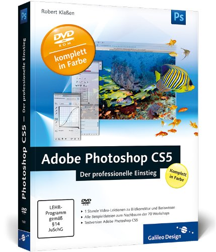 Adobe Photoshop CS5 - Der professionelle Einstieg (Galileo Design) - Partnerlink