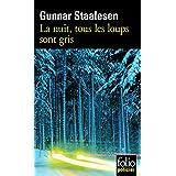 La nuit, tous les loups sont gris: Une enqu�te de Varg Veum, le priv� norv�gienpar Gunnar Staalesen