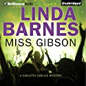 Miss Gibson Audiobook by Linda Barnes Narrated by Tavia Gilbert