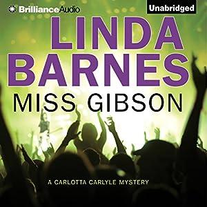 Miss Gibson | [Linda Barnes]