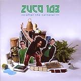 echange, troc Zuco 103 - After The Carnaval