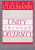 img - for Unity Through Diversity: Its Foundation, and a Contribution to the Discussion Concerning the Possibilities of Its Actualization book / textbook / text book