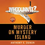 Whodunnit?: Murder on Mystery Island (       UNABRIDGED) by Anthony E. Zuiker Narrated by Gildart Jackson