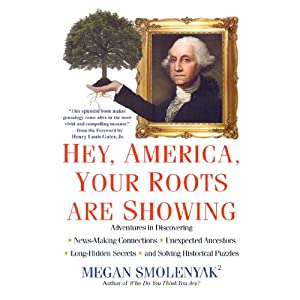 Hey, America, Your Roots Are Showing | [Megan Smolenyak]