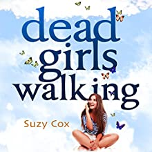 Dead Girls Walking: Dead Girls Detective Agency, Book 2 (       UNABRIDGED) by Suzy Cox Narrated by Laurence Bouvard
