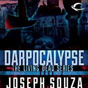 Darpocalypse: The Living Dead Trilogy, Book II | [Joseph Souza]