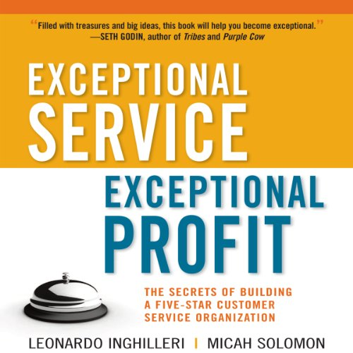 Exceptional Service, Exceptional Profit: The Secrets of Building a Five-Star Customer Service Organization (Audio Books Customer Service compare prices)