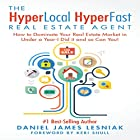 The HyperLocal HyperFast Real Estate Agent: How to Dominate Your Real Estate Market in Under a Year - I Did It and So Can You! Hörbuch von Daniel Lesniak Gesprochen von: Adam Dubeau